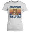 Bear That's What I Do I Drink Bourbon I Hate People And I Know Things Vintage Shirt