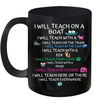 I Will Teach On A Boat A Goat I Will Teach Everywhere Mug