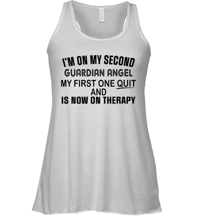 I'm On My Second Guardian Angel My First One Quit And Is Now On Therapy Shirt