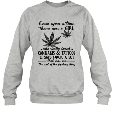 Once Upon A Time There Was A Girl Who Really Loved Cannabis And Tattoos Shirt