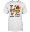 Teacher Life Sunflower Autumn Love Graphic Teacher Life Shirt