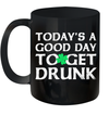 Today's A Good Day To Get Drunk St Patrick's Day Mug