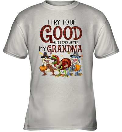 Dinosaur T-rex I Try To Be Good But I Take After My Grandma Halloween Shirt