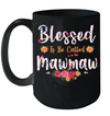 Blessed To Be Called Mawmaw Gifts Mother's Day Mug
