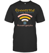 Connected At Any Distance Kindergarten Back To School Shirt