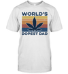 Weed Cannabis World's Dopest Dad Vintage Shirt Funny Father's Day Gift