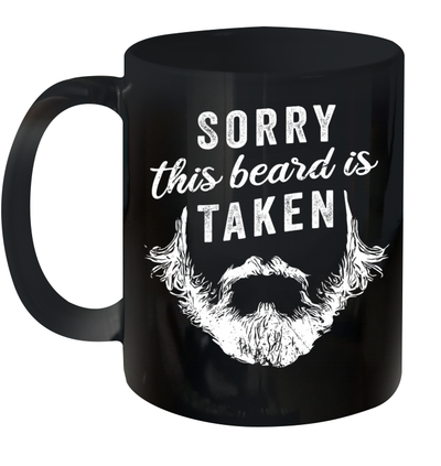 Sorry This Beard Is Taken Gift For Men Mug