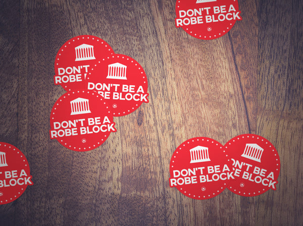 Don't Be a Robe Block Stickers