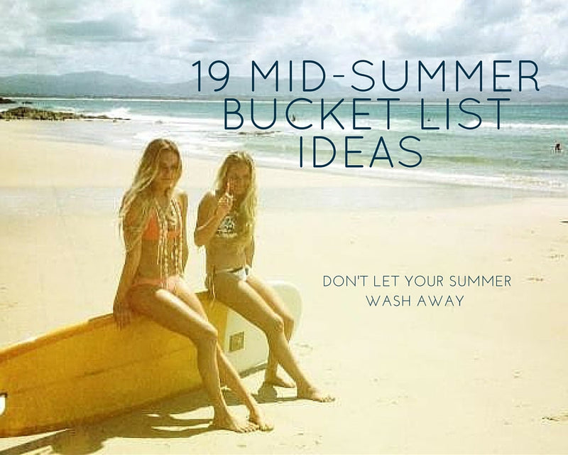 Mid-Summer Bucket List—It's Not Too Late!