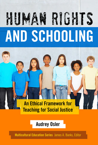 Human Rights and Schooling: An Ethical Framework for Teaching for Social Justice