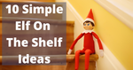 10 Easy Elf On The Shelf Ideas For Mums In 2020