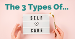 The 3 Types Of Self-Care For Mums