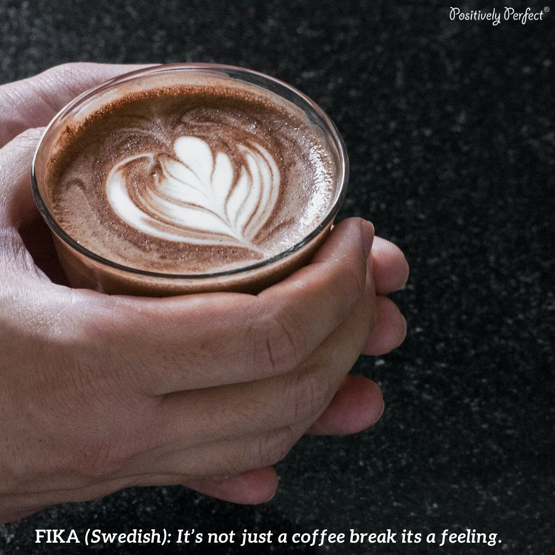 FIKA(Swedish): Its not just a coffee break its a feeling.