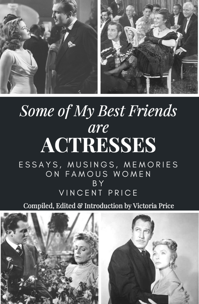 Limited Edition Print Copy of Vincent Price: Some of My Best Friends Are Actresses