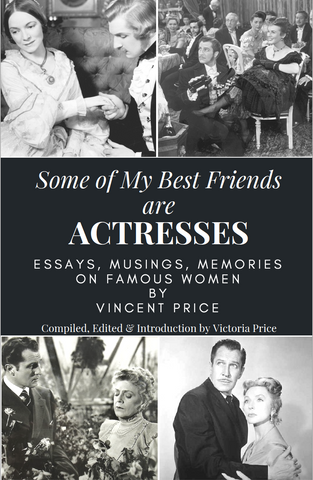 Vincent Price Digital EBook: Some of My Best Friends Are Actresses