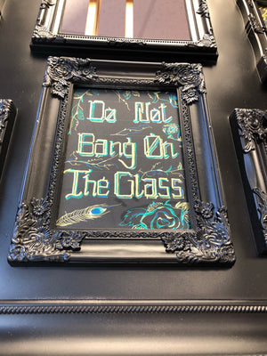 """Do Not Bang On The Glass"""