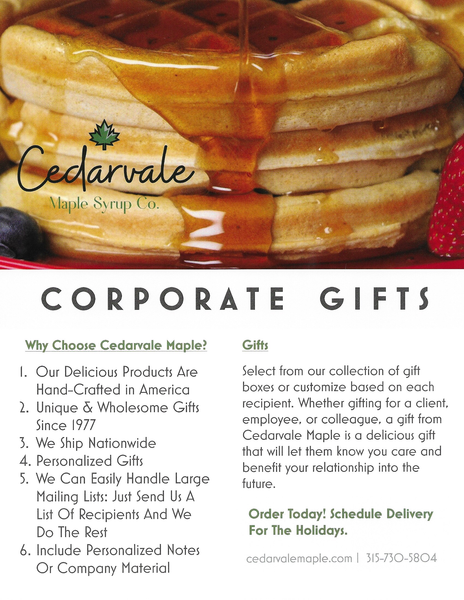 Corporate Gifts: There is no better way to show your appreciation to your clients, customers, employees, or colleagues than with pure maple syrup!