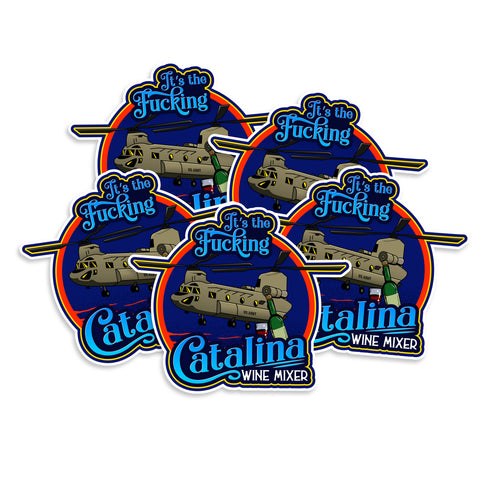 It's The Fucking Catalina Wine Mixer - Boeing CH-47 Chinook Vinyl Sticker