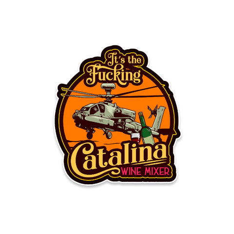 It's The Fucking Catalina Wine Mixer Vinyl Sticker