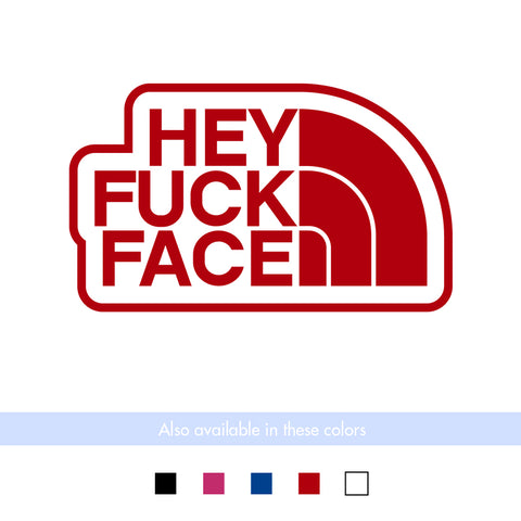 Hey Fuck Face Transfer Decal