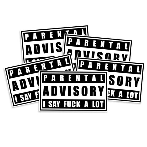 Parental Advisory I Say Fuck A Lot Vinyl Sticker