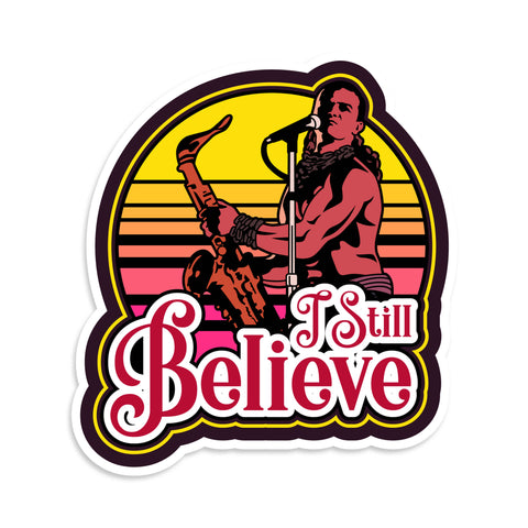 I Stil Believe Sticker