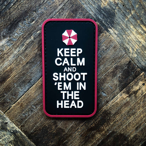 Keep Calm And Shoot Em In The Head Patch
