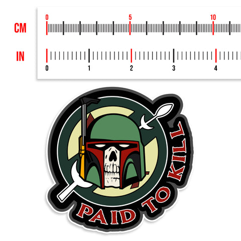 Boba Fett Paid To Kill Vinyl Sticker