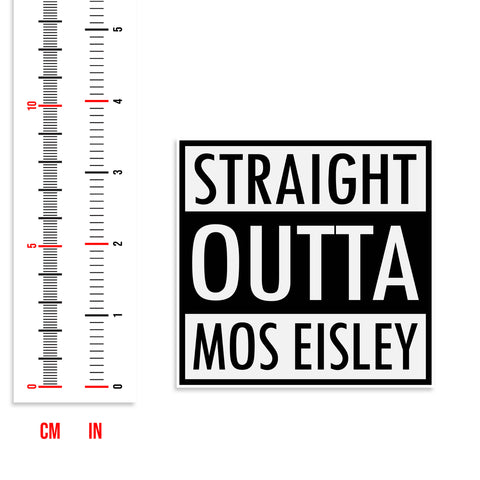 Straight Outta Mos Eisley Vinyl Sticker