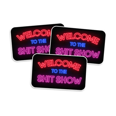 Welcome To The Shit Show Neon Sign Vinyl Sticker