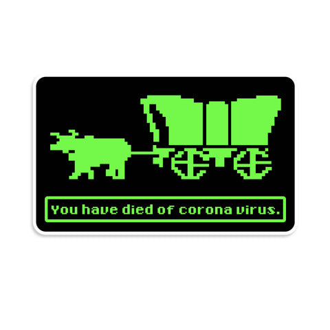 You have died of corona virus sticker