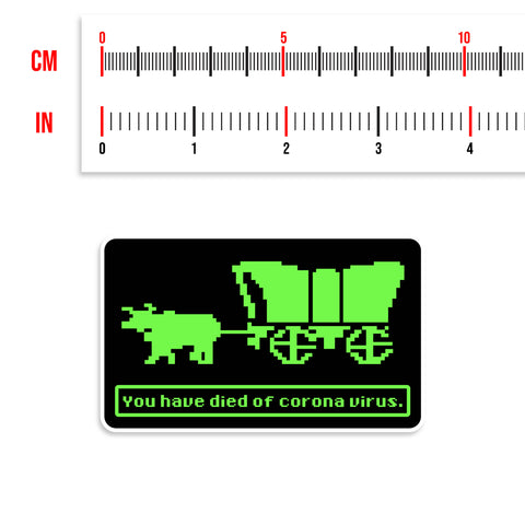 Oregon Trail You Have Died Of Corona Virus Sticker
