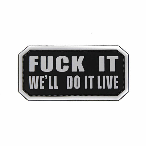 Fuck It We'll Do It Live - PVC Morale Patch