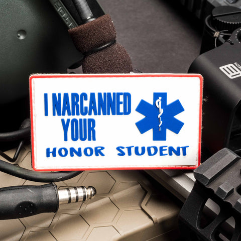 I Narcanned Your Honor Student EMS PVC Morale Patch
