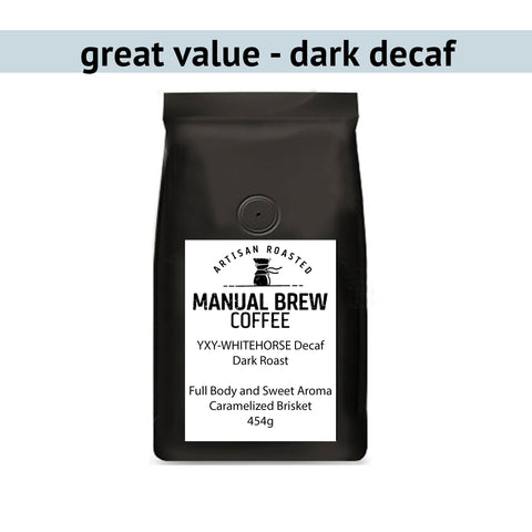 Manual Brew YXY-Whitehorse (Dark Decaf)