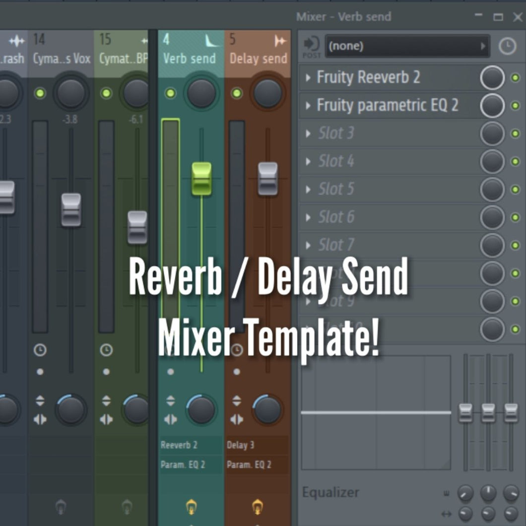Reverb / Delay send Mixer Template (FL Studio)