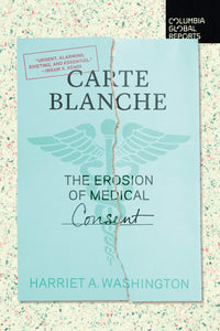 Carte Blanche: The Erosion of Medical Consent