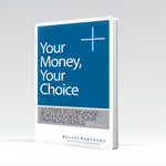 Your Money, Your Choice