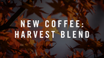 The All New Harvest Blend