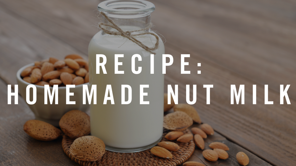 How to Make Your Own Nut Milk