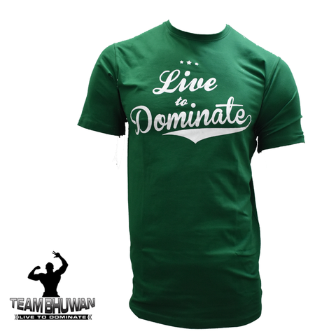 Live To Dominate Green T-shirt - The Muscle Kart.com