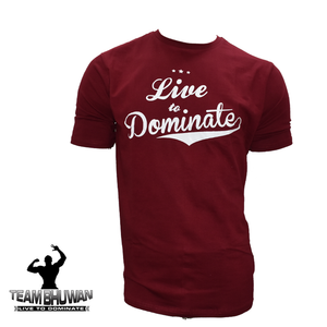 Live To Dominate Maroon T-shirt - The Muscle Kart.com