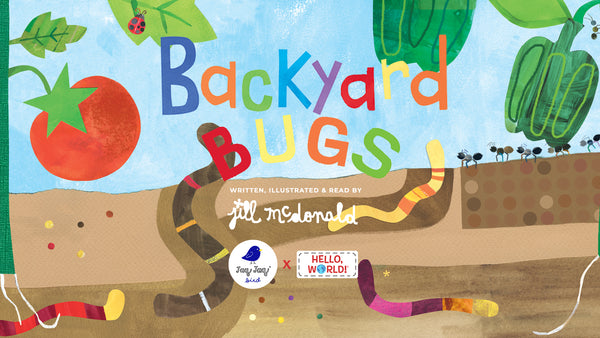 Jaq Jaq Bird x Hello, World! Story Time — Backyard Bugs