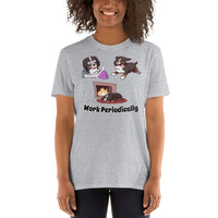 Short-Sleeve Unisex T-Shirt- Work Periodically