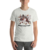 Short-Sleeve Unisex T-Shirt- Hold on to Your Toque