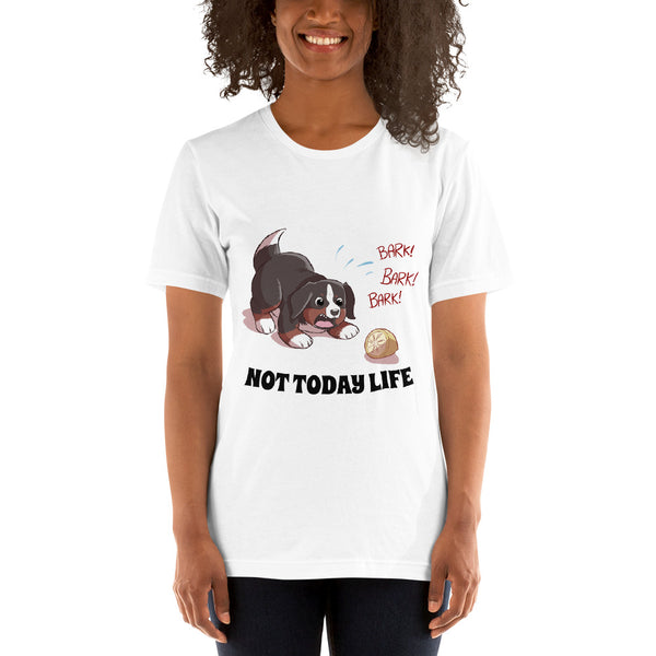 Short-Sleeve Unisex T-Shirt- Not Today Life