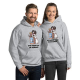 Unisex Hoodie- WE NEED YOU IN SCIENCE!