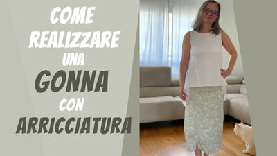 Come fare una gonna con arricciatura