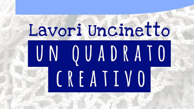 Lavorare all'Uncinetto Tutorial | Un quadrato creativo