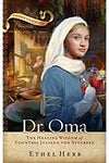 Dr. Oma: The Healing Wisdom of Countess Juliana von Stolberg (Chosen Daughters Series)